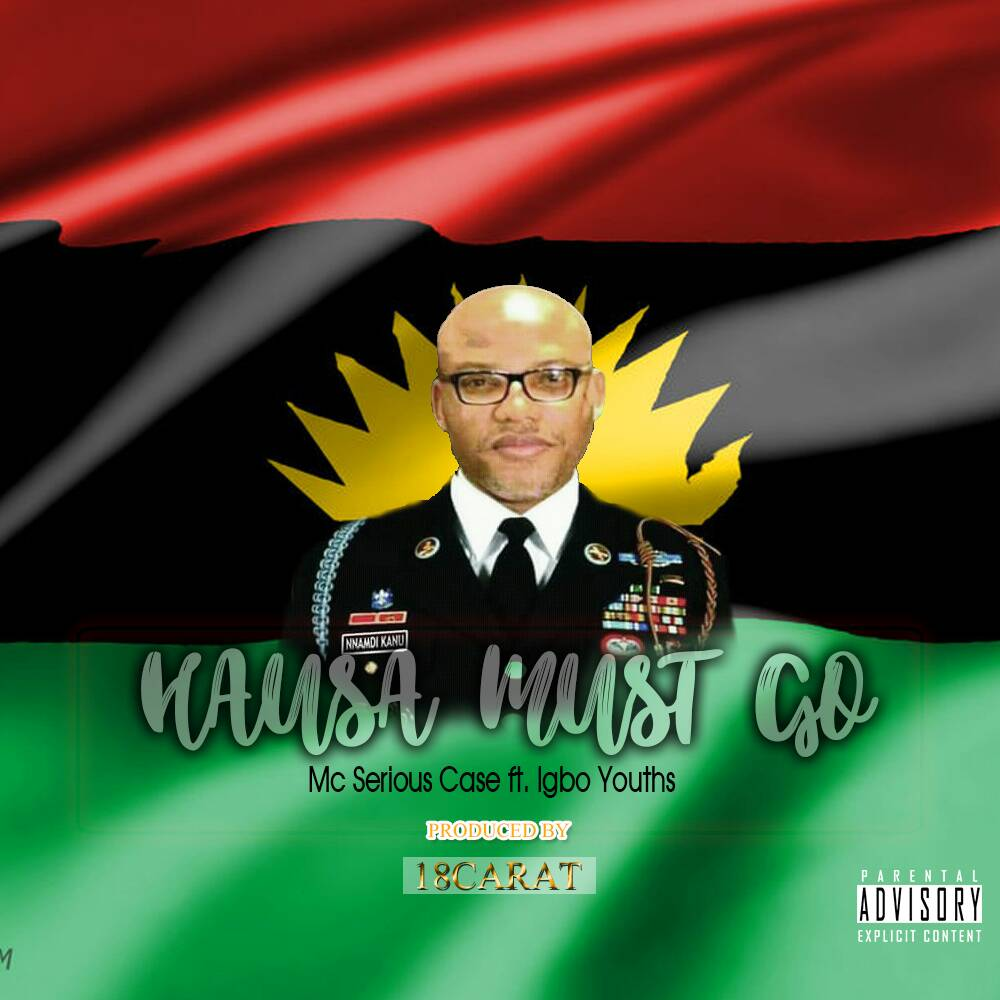 DOWNLOAD: Mc Serious Case  _ Hausa Must Go ft. Igbo youths prod. by 18Carat