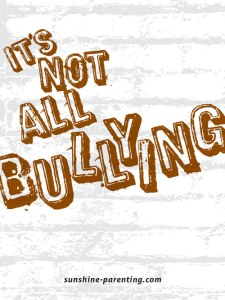 It's Not All Bullying