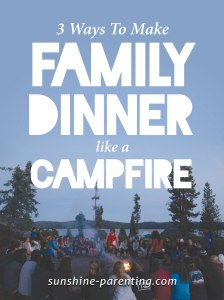 Make Family Dinner like a Campfire
