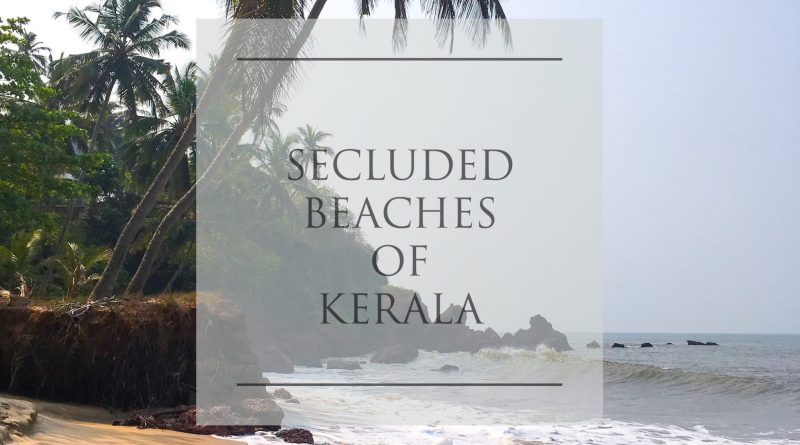 Secluded Beaches of Kerala, India by www.sunstylefiles.com