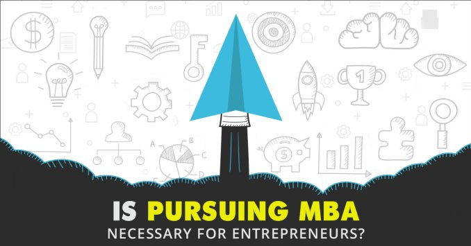 Why Does an Entrepreneur Need an MBA?