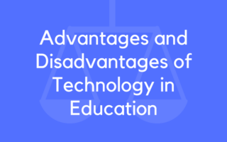 Advantages & Disadvantages of Technology in Education: