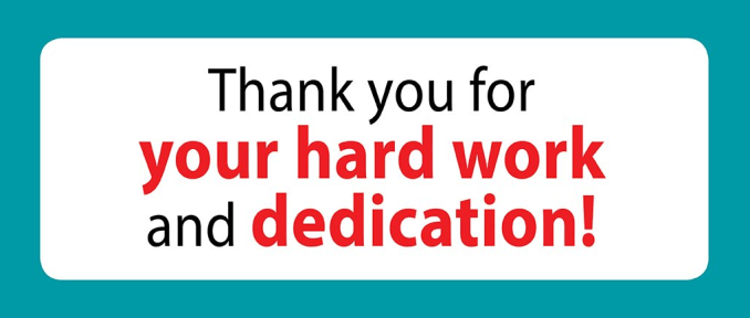 Thank You for Your Hard Work and Dedication:
