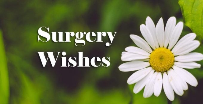 Words of Encouragement After Surgery for Family/Friends