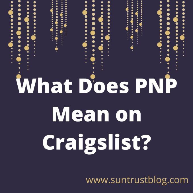 What Does PNP Mean on Craigslist?