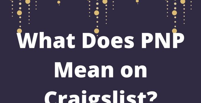 What Does PNP Mean on Craigslist?: