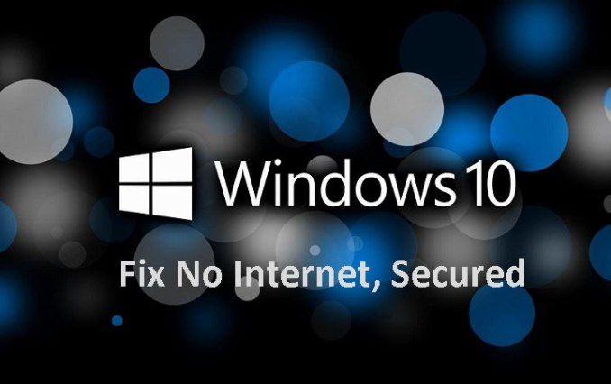 """How to Fix """"No Internet, Secured"""" Message on Windows 10"""