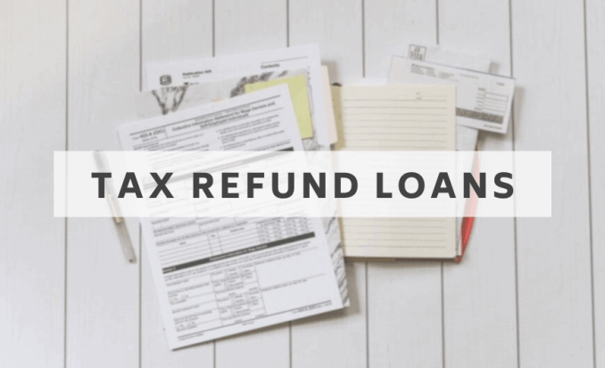 What is a Tax Refund Loan?