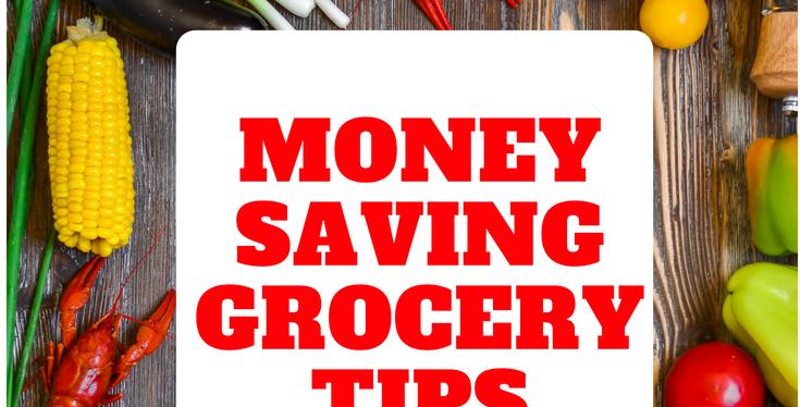 Money Saving Grocery Tips