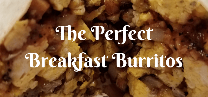 The Perfect Breakfast Burritos