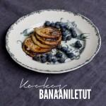 Onko hyvä elämä täydellinen suoritus? – Kookos-banaaniletut