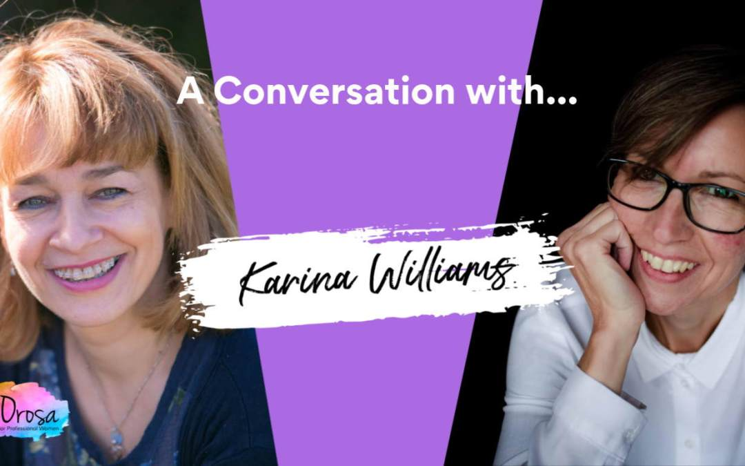A Conversation with: Karina Williams – Episode 2