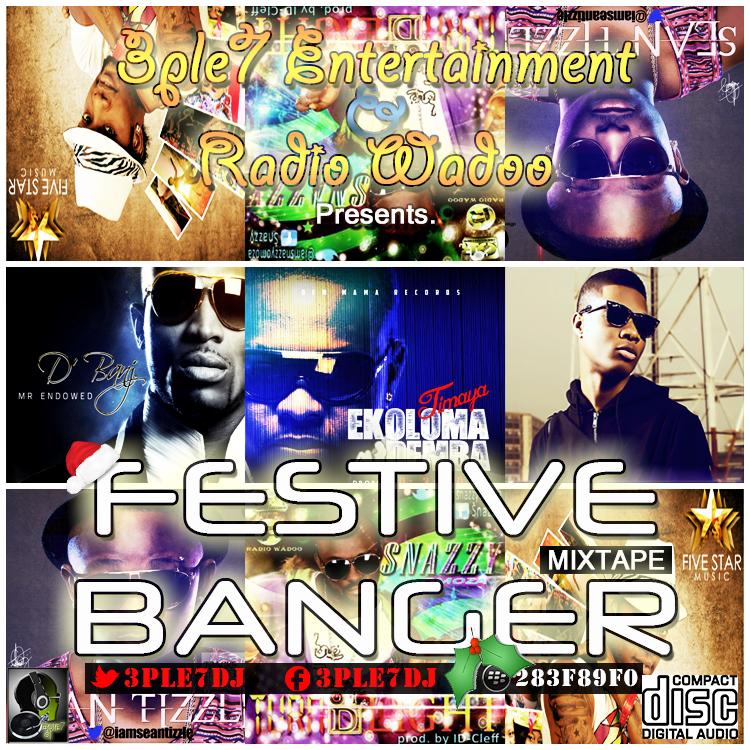 Mixtape: 3Ple7Deejay Festive Banger 2013