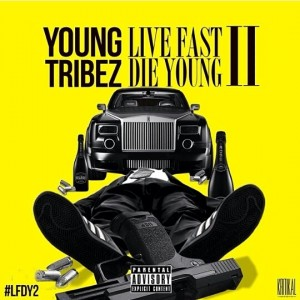 Young Tribez - Live Fast Die Young