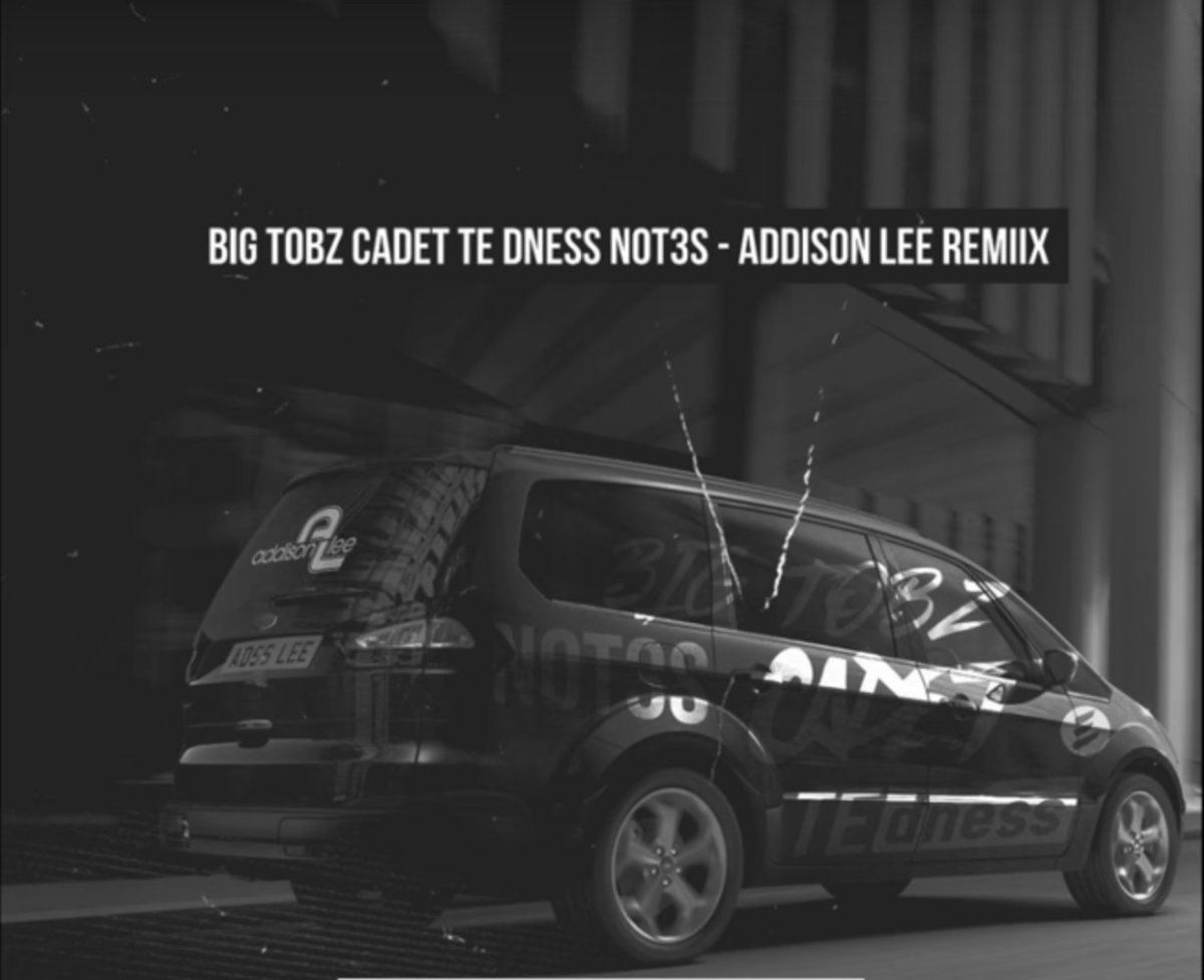 Big Tobz ft. Cadet, TE dness, Not3s - Addison Lee Remix