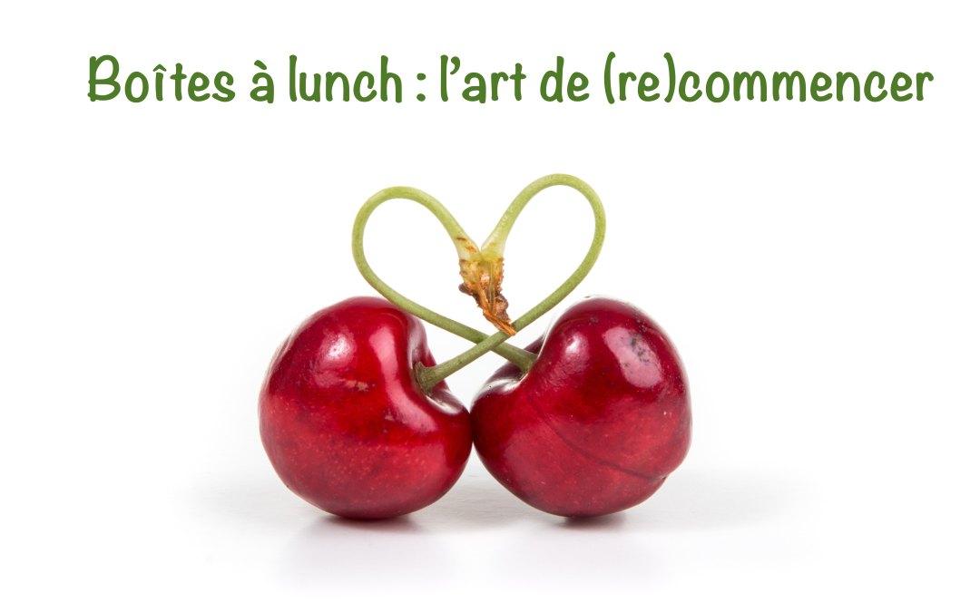 Boîtes à lunch : Comment gérer sereinement un éternel recommencement?
