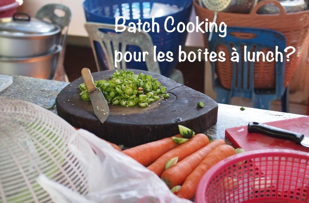 Batch Cooking pour les boîtes à Lunch?