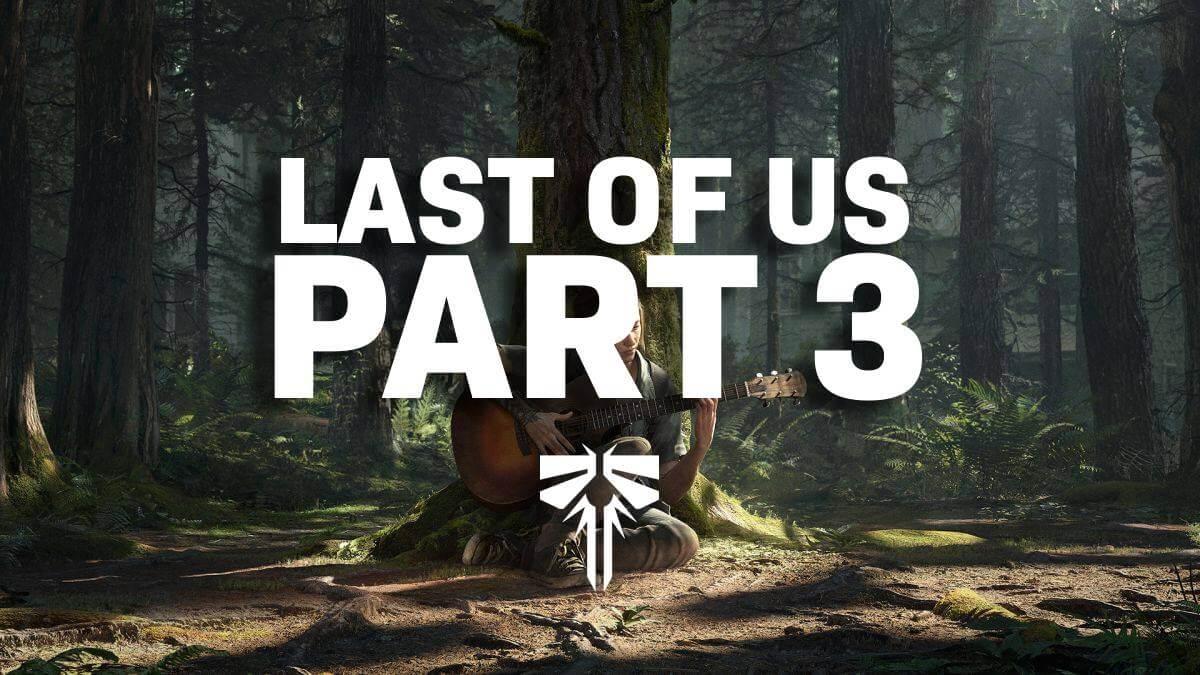 Last Of Us Parte 3 podría ser una realidad