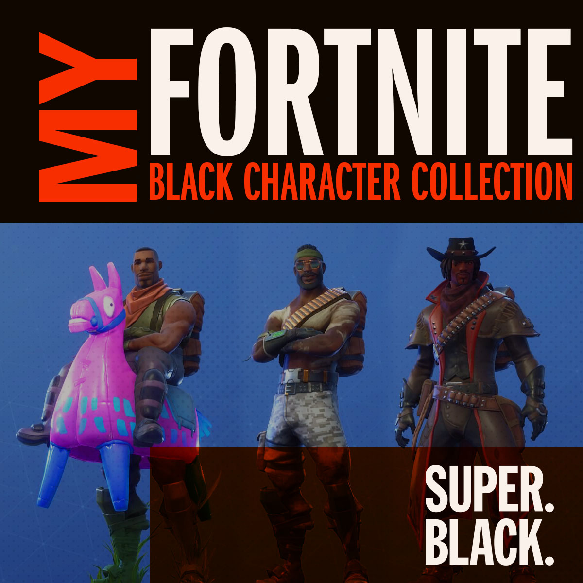 What Race Are The Fortnite Characters I Only Buy Black Characters In Fortnite Battle Royale Here S What I Have