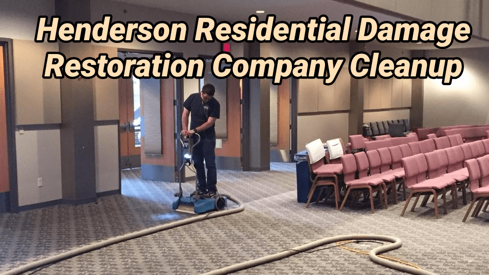 Henderson Residential Damage Restoration Company Cleanup