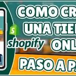 🔥 Como crear una TIENDA VIRTUAL con Shopify [PASO A PASO] en Español