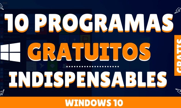 ✅ 10 Programas indispensables para tu Windows