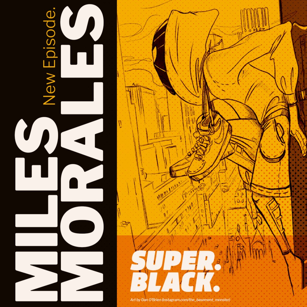 Miles Morales Episode - Super. Black.