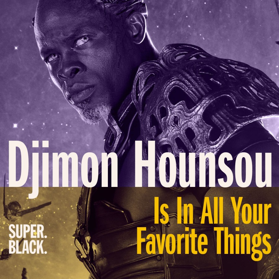 Djimon Hounsou is in all the things you love