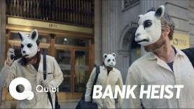 2020 QUIBI – Bank Heist