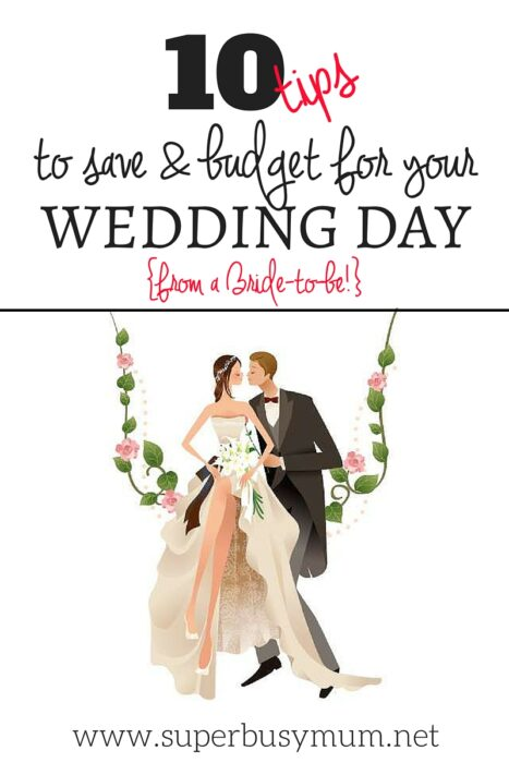My top 10 tips to budget {and save!} for your Wedding ...