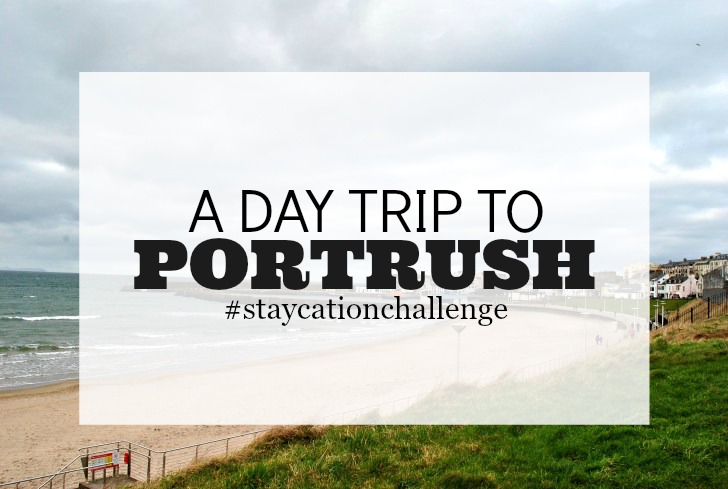 A day trip to Portrush #staycationchallenge
