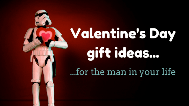 Valentines Day Gift Ideas for the man in your life