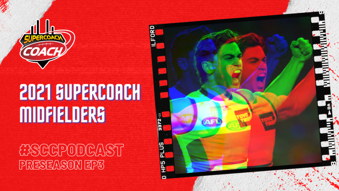 The Midfielders Show: SuperCoach 2021 #SCCPodcast.PS3