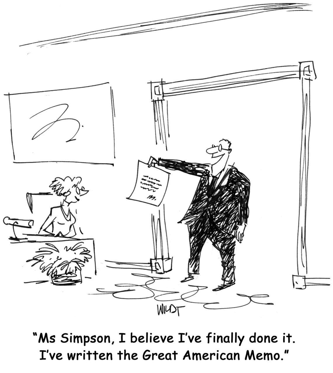"Cartoon of a business man holding up a piece of paper, showing it off to his secretary, and the caption says, ""Ms. Simpson, I believe I've finally done it. I've written the Great American Memo."""