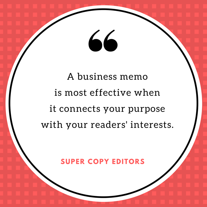 "Image of quote that says, ""A business memo is most effective when it connects your purpose with your readers' interests."""