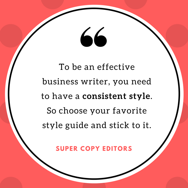 """Image of a quote that says, """"To be an effective business writer, you need to have a consistent style. So choose your favorite style guide and stick to it."""""""