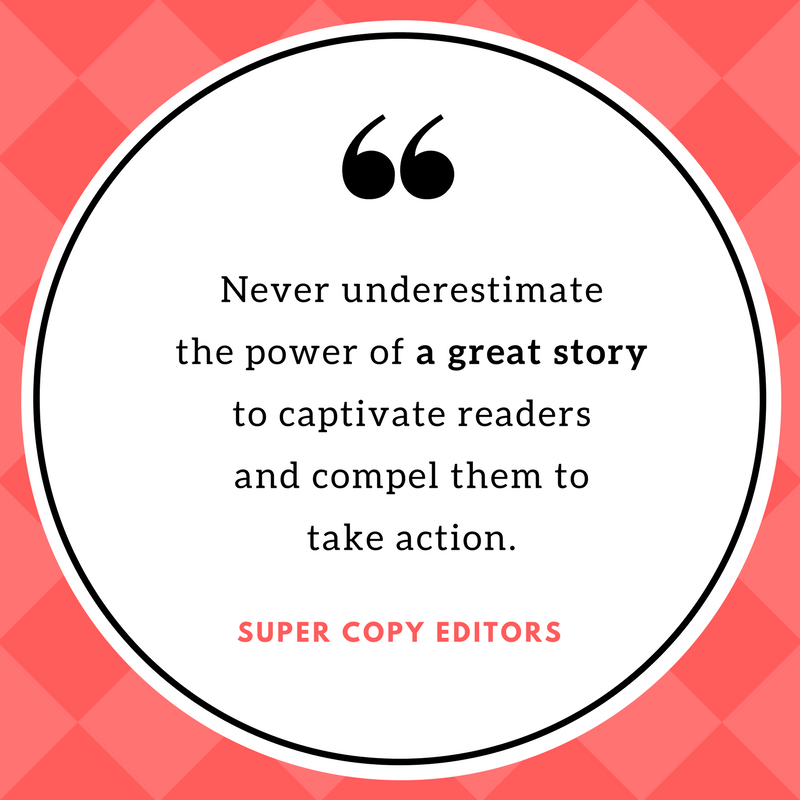 "Image of a quote that says: ""Never underestimate the power of a great story to captivate readers and compel them to take action."""