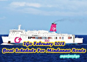 2Go February 2018 Boat Schedule For Mindanao Route