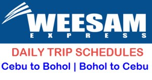 Weesam Express Daily Trip Schedules | Cebu to Bohol and vice versa