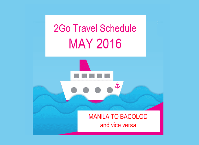 2Go May 2016 Bacolod to Manila Promo Fare Schedule