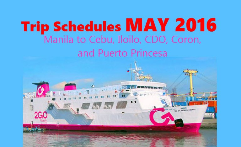2Go May 2016 Schedule Manila to Cebu, CDO, Puerto Princesa, Iloilo, Coron