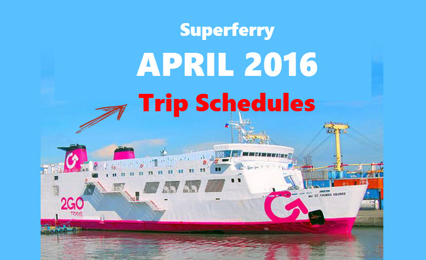 Superferry Trip Schedule April 2016