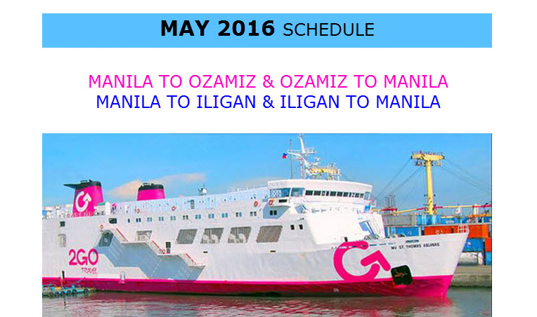2Go Schedule for Superferry may 2016 Manila to Ozamiz and Manila to Iligan