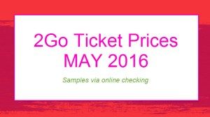 2Go Ticket Prices May 2016 to Visayas and Mindanao Destinations