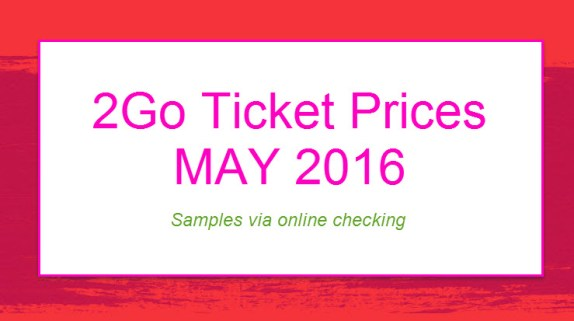 2Go Ticket Price and Fare May 2016