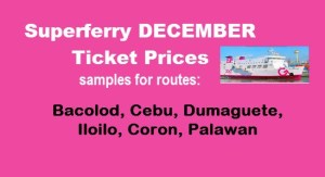 Superferry December Ticket Prices Manila to Cebu, Bacolod, Iloilo, Coron, Dumagute, Puerto Princesa