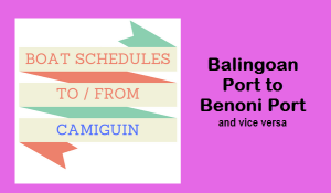Boat Schedules: Balingoan to Camiguin Benoni Port and vice versa
