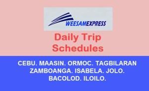 Weesam Express Schedules – Cebu, Ormoc, Maasin, Iloilo, Bacolod, Zamboanga, Isabela, Jolo