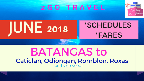 2go travel schedules JUNE 2018 BATANGAS