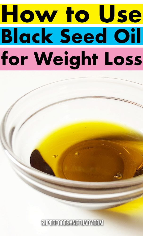 How to Use Black Seed Oil for Weight Loss - Superfood Sanctuary
